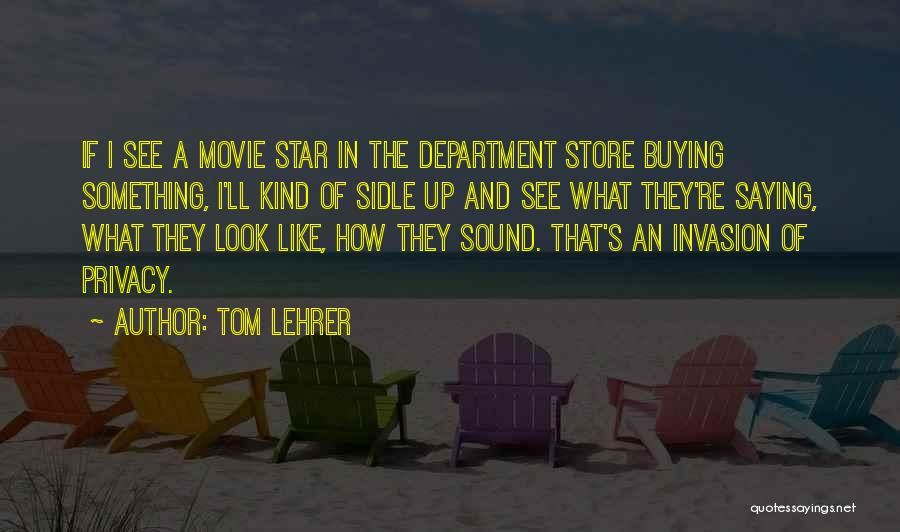 Movie Up Quotes By Tom Lehrer