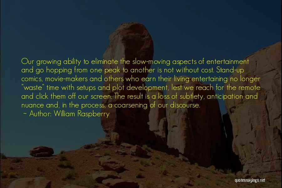 Movie Up Quotes By William Raspberry