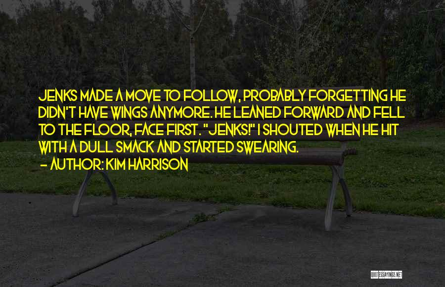 Moving Forward But Not Forgetting The Past Quotes By Kim Harrison