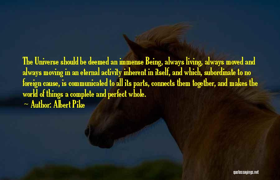 Moving In Together Quotes By Albert Pike