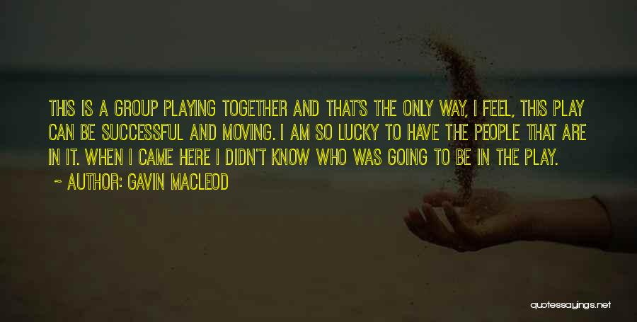 Moving In Together Quotes By Gavin MacLeod