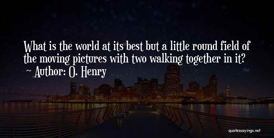 Moving In Together Quotes By O. Henry