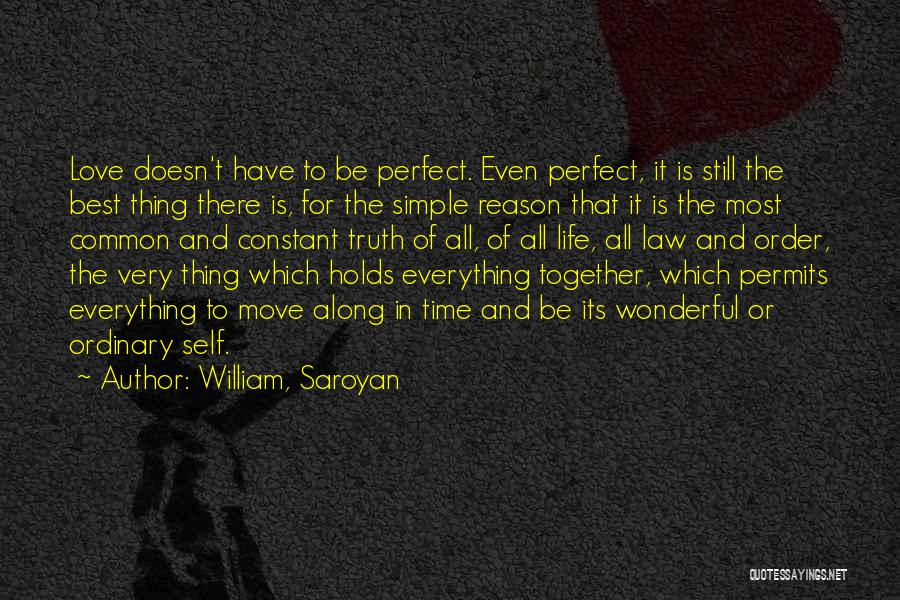 Moving In Together Quotes By William, Saroyan