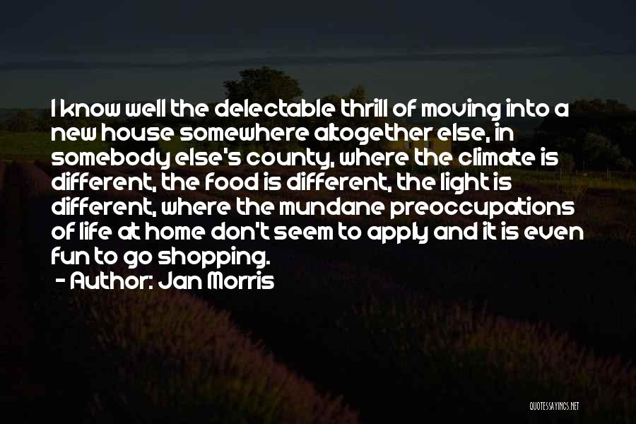 Moving Into A New Home Quotes By Jan Morris