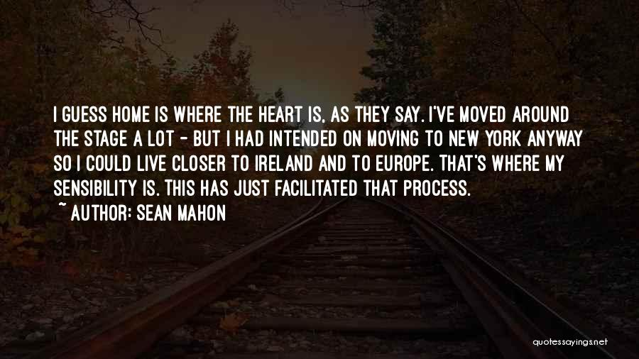 Moving Into A New Home Quotes By Sean Mahon
