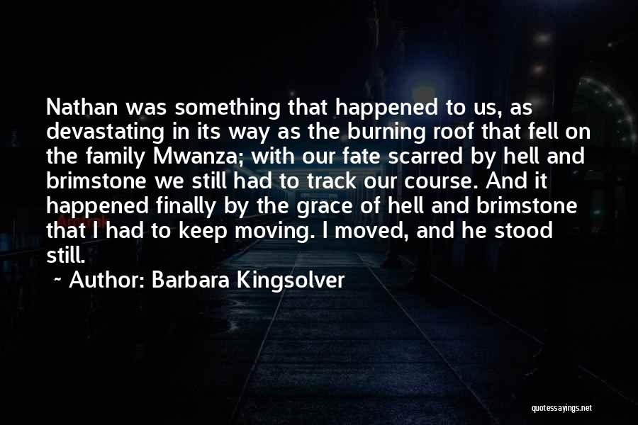 Moving On From Your Past Quotes By Barbara Kingsolver
