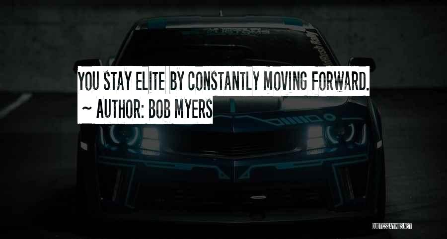 Moving On From Your Past Quotes By Bob Myers