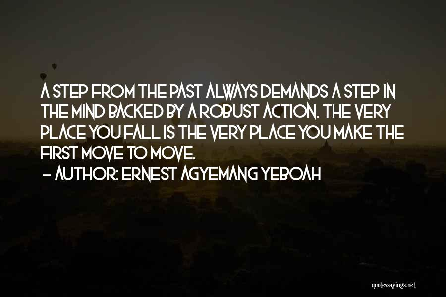 Moving On From Your Past Quotes By Ernest Agyemang Yeboah