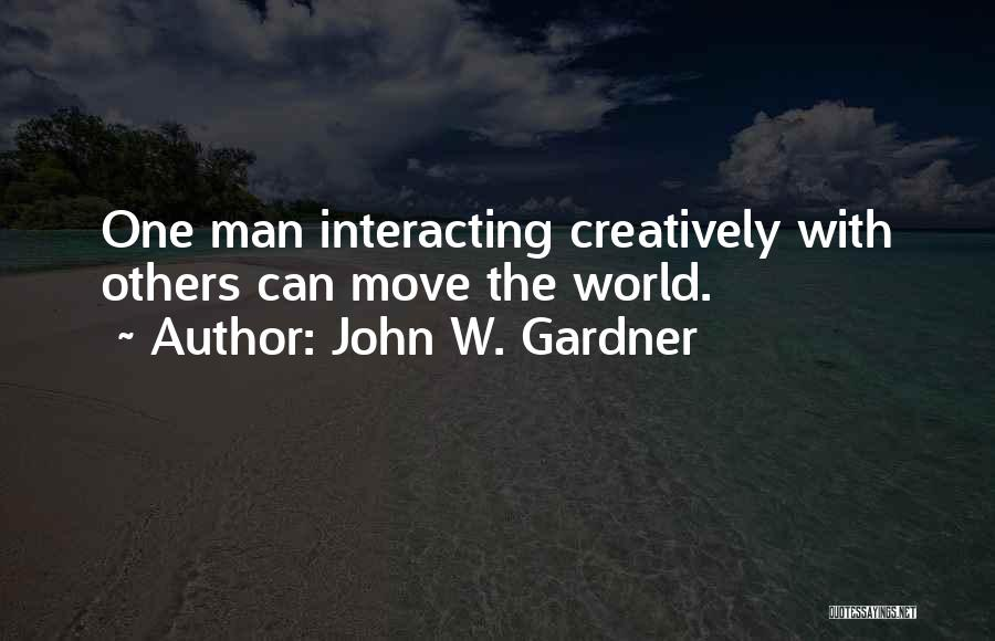 Moving On From Your Past Quotes By John W. Gardner