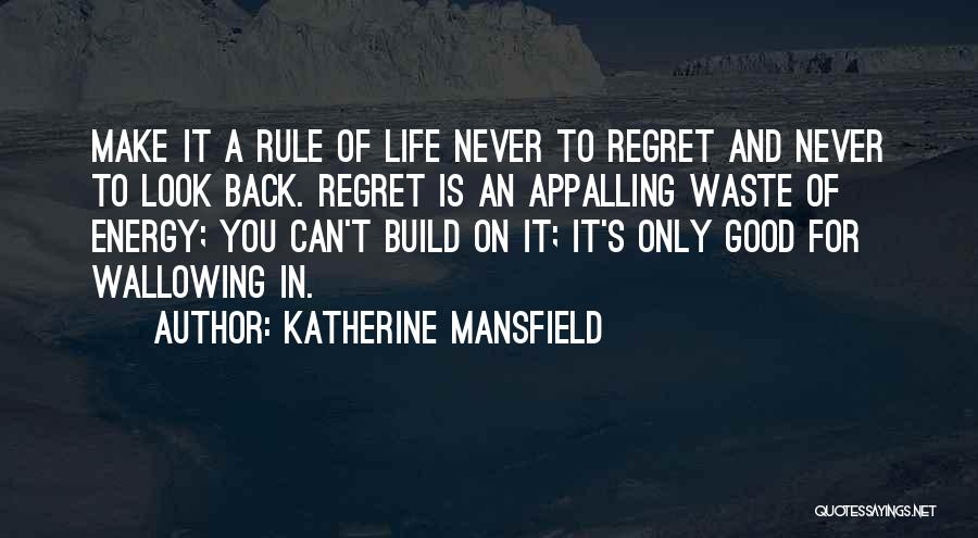Moving On From Your Past Quotes By Katherine Mansfield