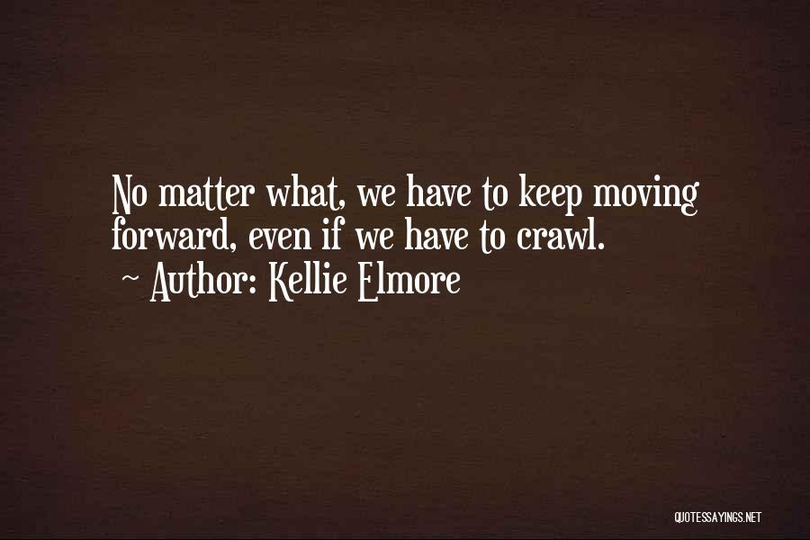 Moving On From Your Past Quotes By Kellie Elmore