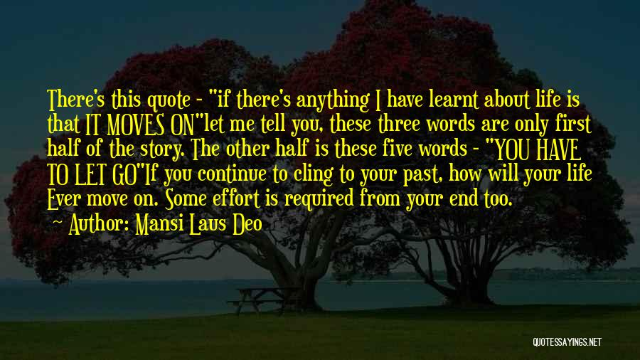 Moving On From Your Past Quotes By Mansi Laus Deo