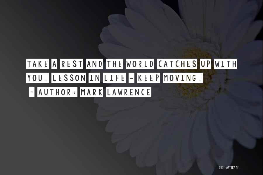 Moving On From Your Past Quotes By Mark Lawrence