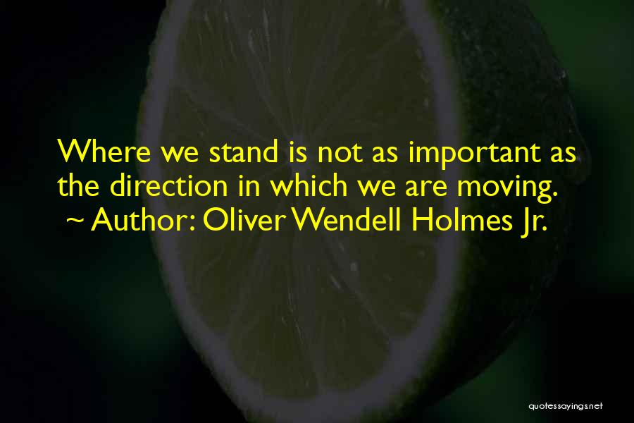 Moving On From Your Past Quotes By Oliver Wendell Holmes Jr.