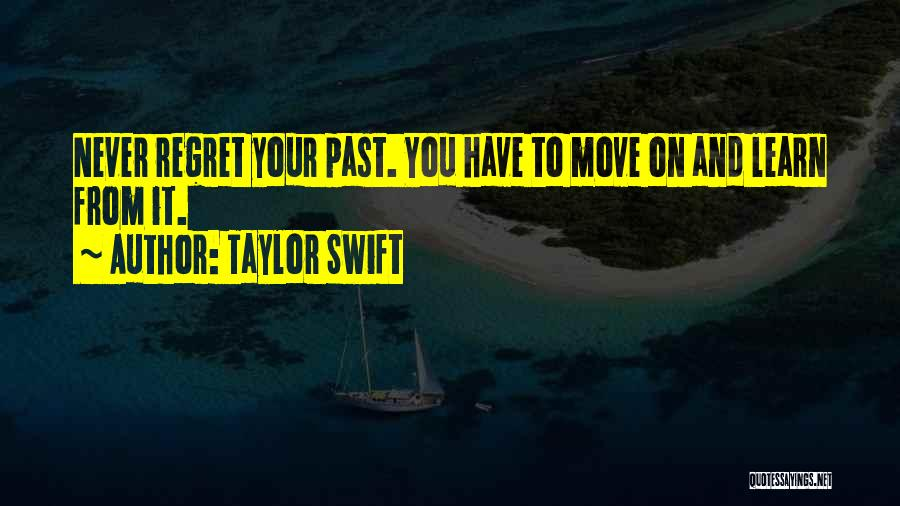 Moving On From Your Past Quotes By Taylor Swift