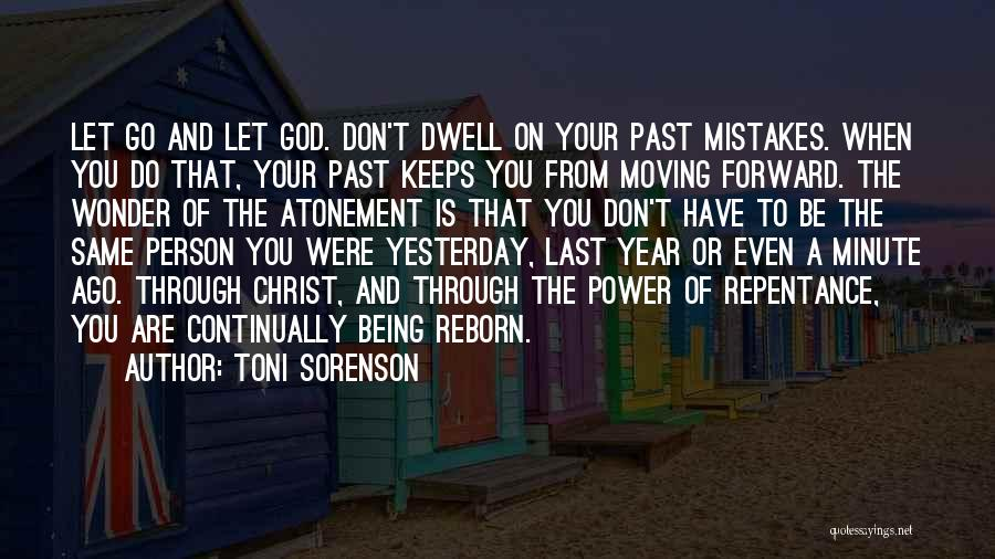 Moving On From Your Past Quotes By Toni Sorenson