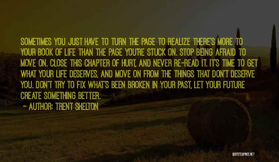 Moving On From Your Past Quotes By Trent Shelton