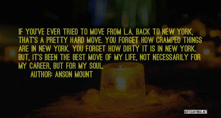 Moving On In Career Quotes By Anson Mount