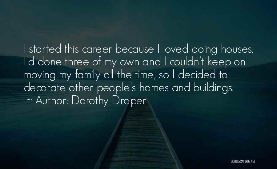 Moving On In Career Quotes By Dorothy Draper