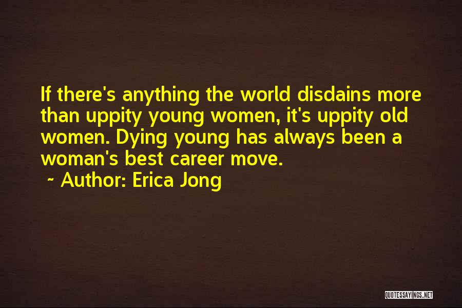 Moving On In Career Quotes By Erica Jong