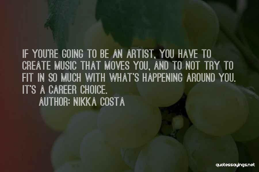 Moving On In Career Quotes By Nikka Costa