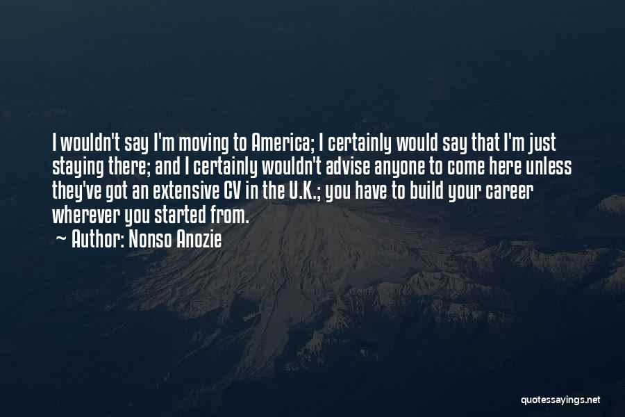 Moving On In Career Quotes By Nonso Anozie