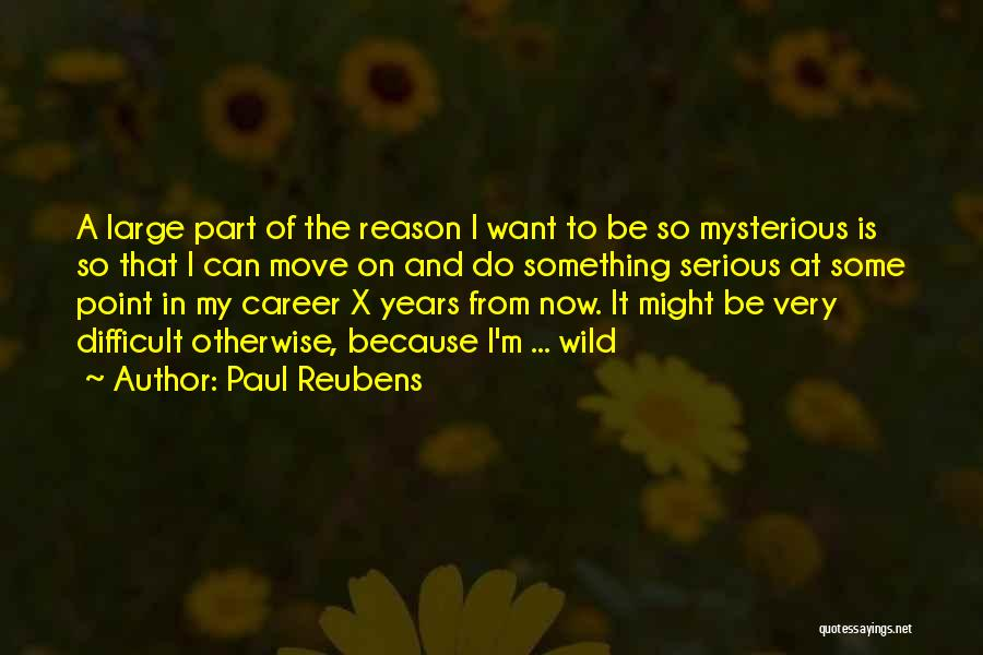 Moving On In Career Quotes By Paul Reubens