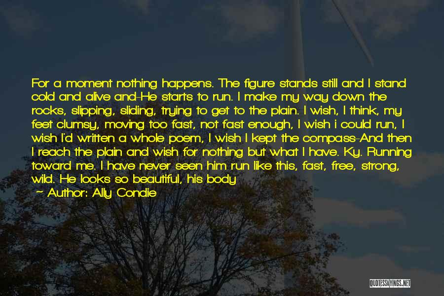 Moving On So Fast Quotes By Ally Condie
