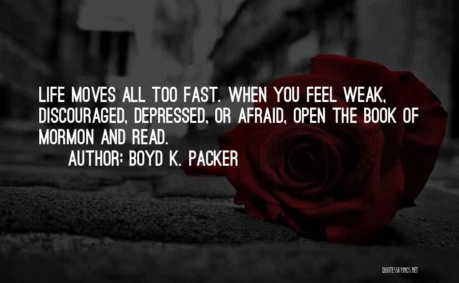 Moving On So Fast Quotes By Boyd K. Packer