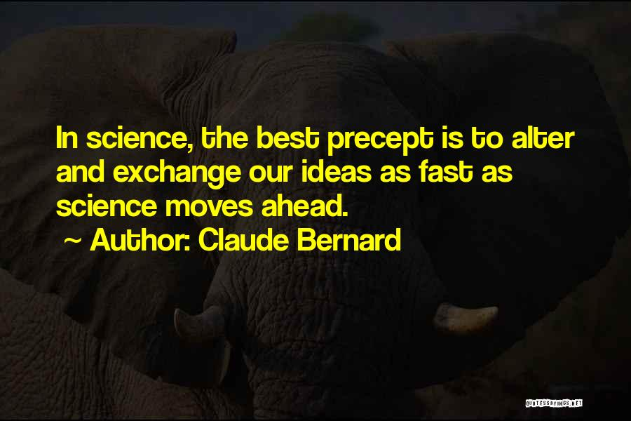 Moving On So Fast Quotes By Claude Bernard