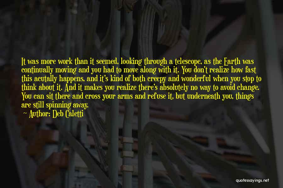Moving On So Fast Quotes By Deb Caletti