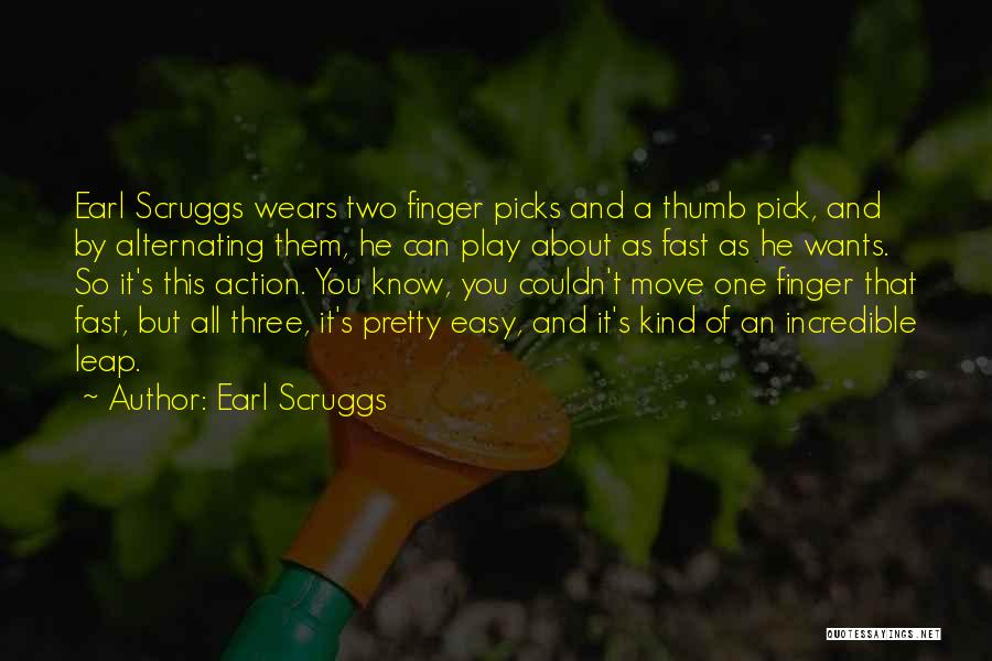 Moving On So Fast Quotes By Earl Scruggs