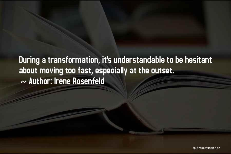 Moving On So Fast Quotes By Irene Rosenfeld