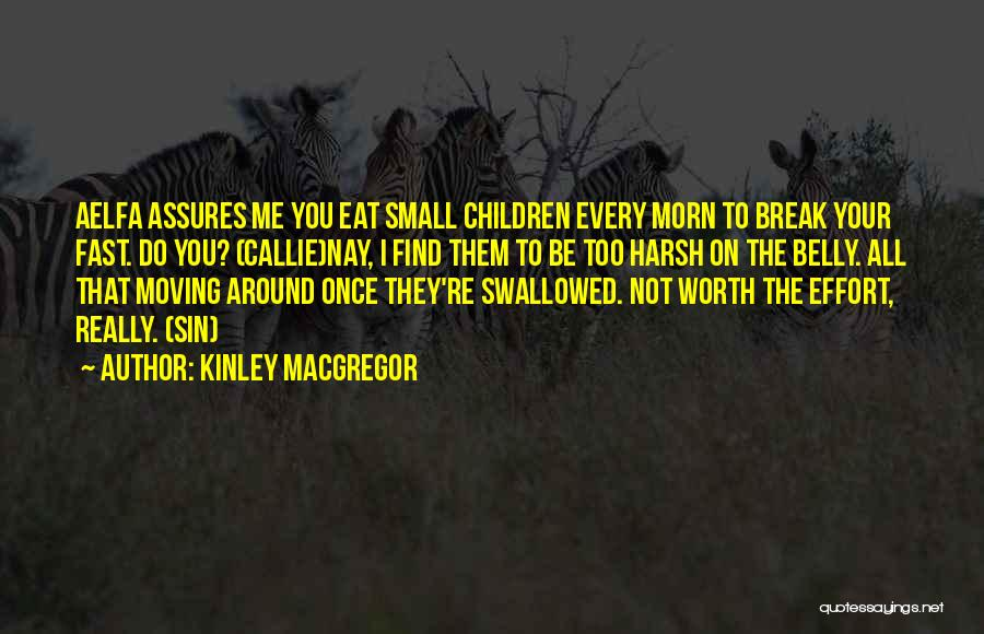 Moving On So Fast Quotes By Kinley MacGregor