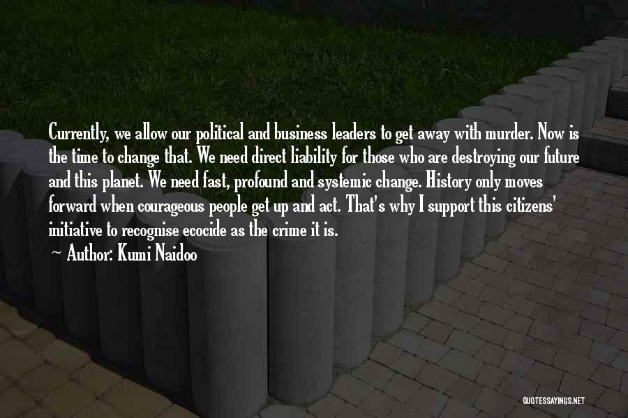 Moving On So Fast Quotes By Kumi Naidoo