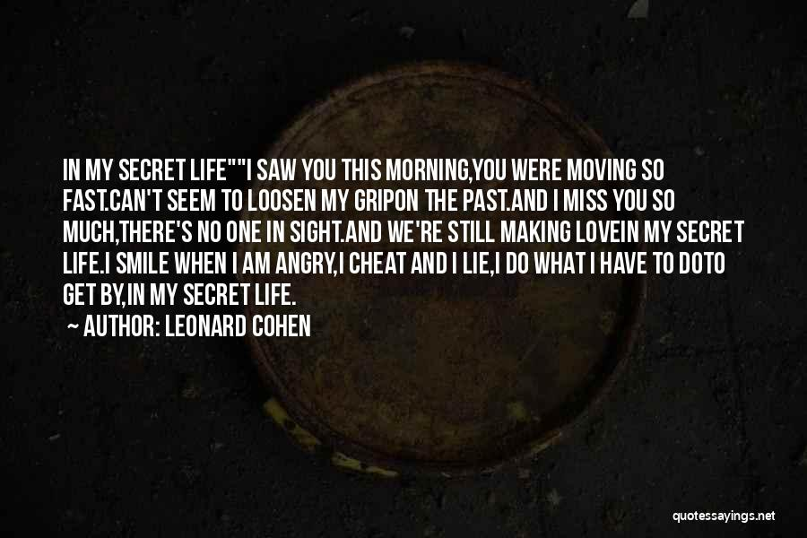 Moving On So Fast Quotes By Leonard Cohen