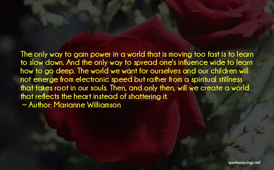 Moving On So Fast Quotes By Marianne Williamson