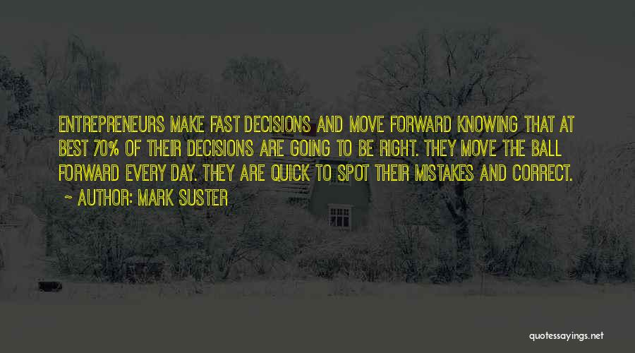 Moving On So Fast Quotes By Mark Suster