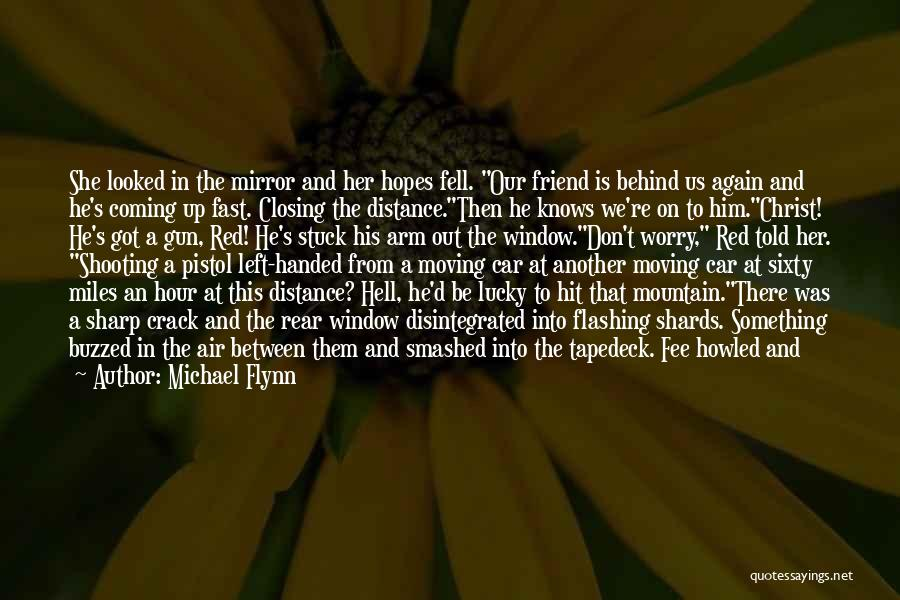 Moving On So Fast Quotes By Michael Flynn