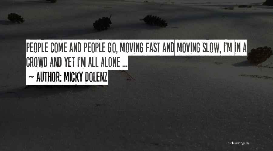 Moving On So Fast Quotes By Micky Dolenz
