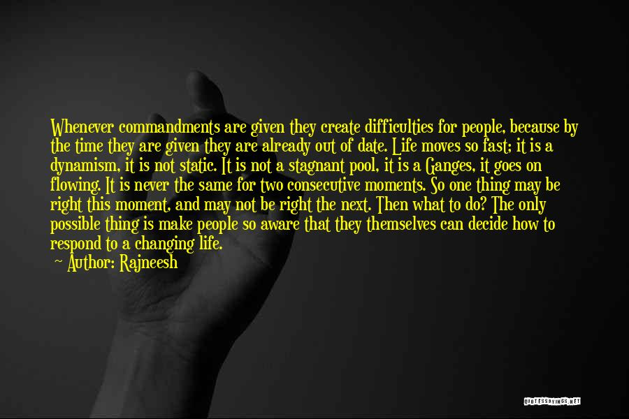 Moving On So Fast Quotes By Rajneesh