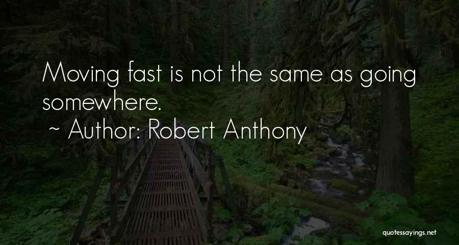 Moving On So Fast Quotes By Robert Anthony