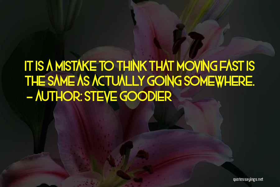Moving On So Fast Quotes By Steve Goodier