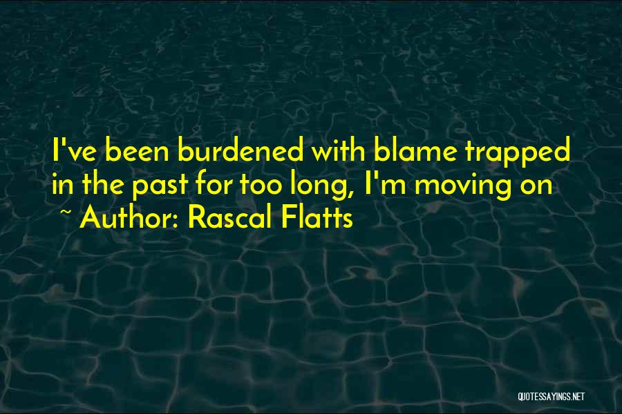 Moving On Song Lyrics Quotes By Rascal Flatts
