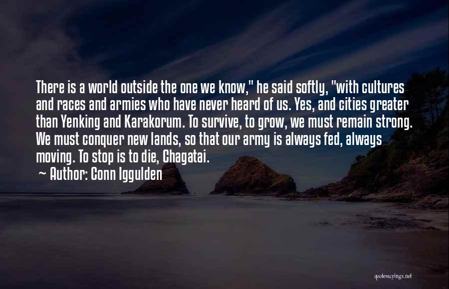 Moving On To Greater Things Quotes By Conn Iggulden