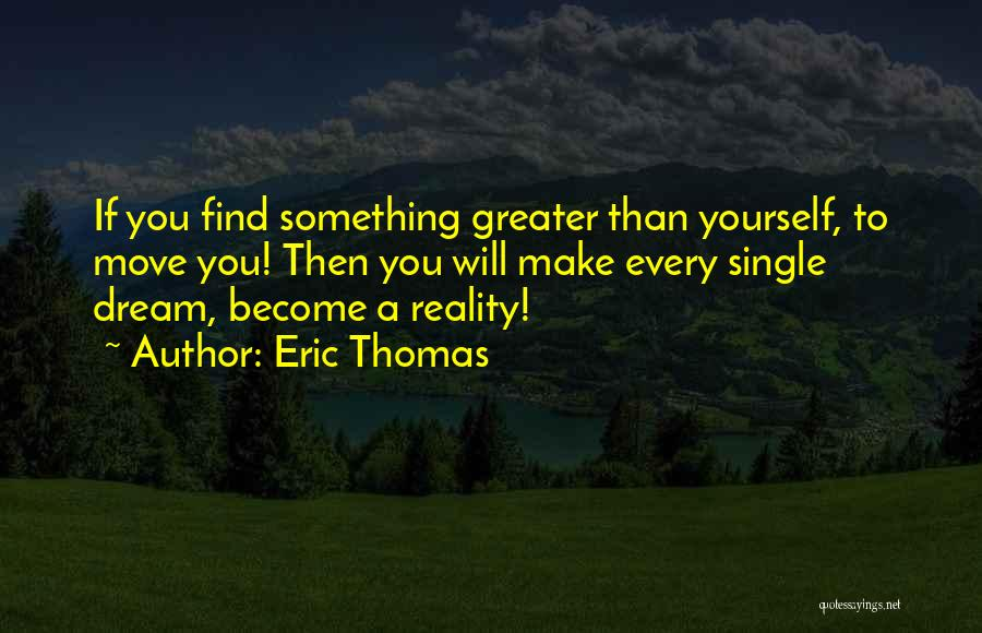 Moving On To Greater Things Quotes By Eric Thomas
