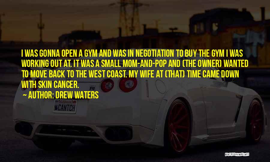 Moving Out West Quotes By Drew Waters