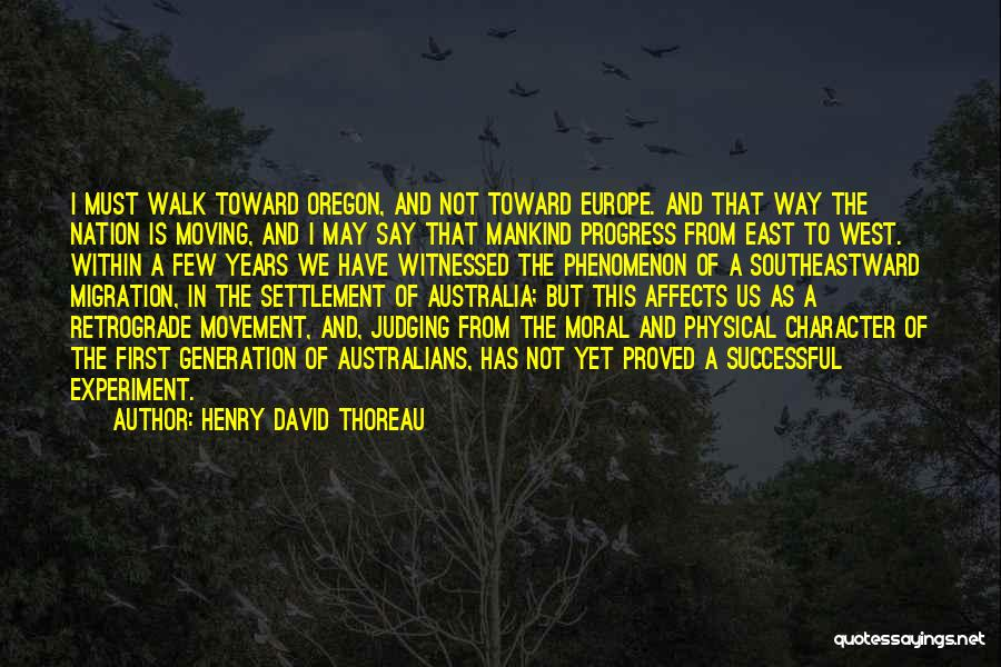 Moving Out West Quotes By Henry David Thoreau
