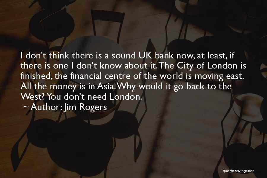 Moving Out West Quotes By Jim Rogers
