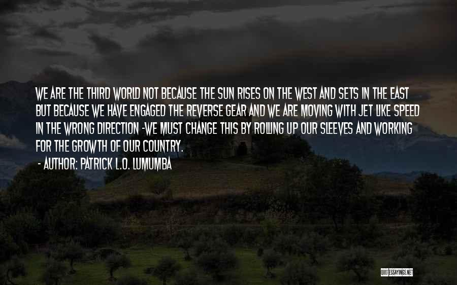Moving Out West Quotes By Patrick L.O. Lumumba